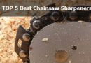Top 5 Best Chainsaw Sharpeners